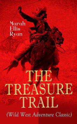 THE TREASURE TRAIL (Wild West Adventure Classic)