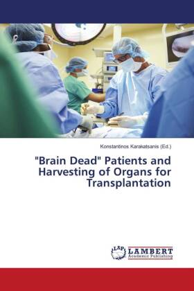 """""""Brain Dead"""" Patients and Harvesting of Organs for Transplantation"""