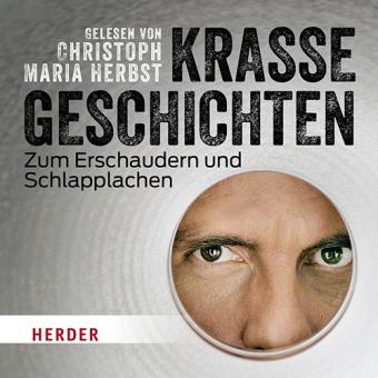 Christoph Maria Herbst liest: Krasse Geschichten zum Erschaudern und Schlapplachen, 1 Audio-CD