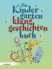 Das Kindergartenklanggeschichten-Buch