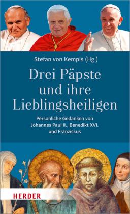 Drei Päpste und ihre Lieblingsheiligen.