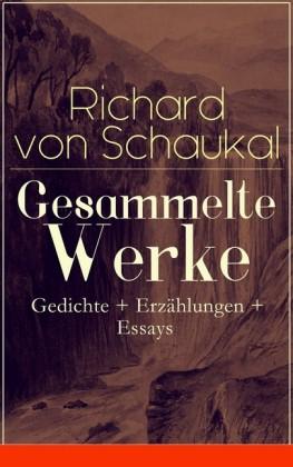Gesammelte Werke: Gedichte + Erzählungen + Essays