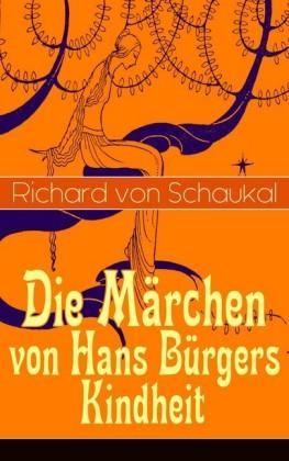 Die Märchen von Hans Bürgers Kindheit (Vollständige Ausgaben)