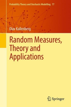 Random Measures, Theory and Applications