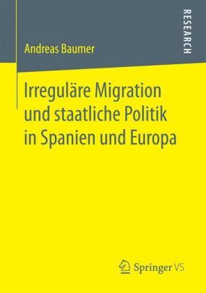 Irreguläre Migration und staatliche Politik in Spanien und Europa