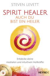 Spirit Healer - Auch du bist ein Heiler, m. Audio-CD Cover