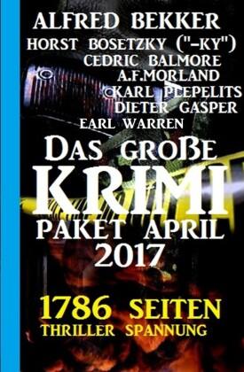 Das große Krimi Paket April 2017 - 1786 Seiten Thriller Spannung