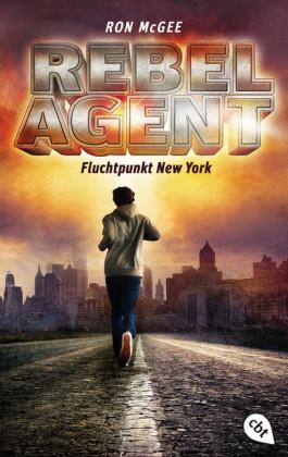 REBEL AGENT - Fluchtpunkt New York -