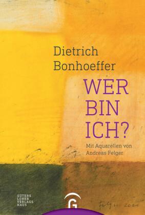 Dietrich Bonhoeffer. Wer bin ich?