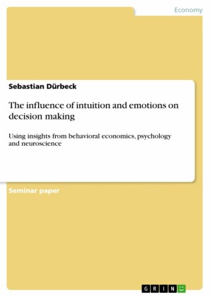 The influence of intuition and emotions on decision making
