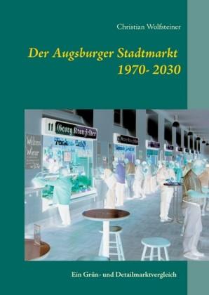 Der Augsburger Stadtmarkt im Vergleich
