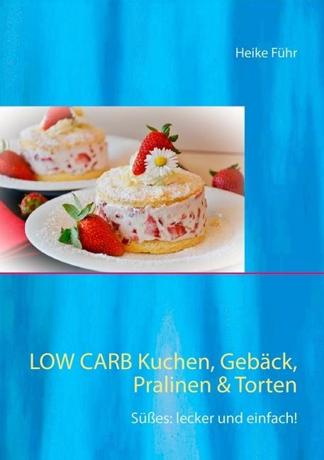 Low Carb Kuchen Geback Pralinen Torten Ebook Aldi Life