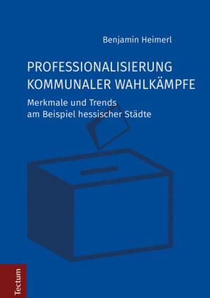 Professionalisierung kommunaler Wahlkämpfe
