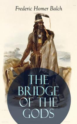 THE BRIDGE OF THE GODS (Illustrated)