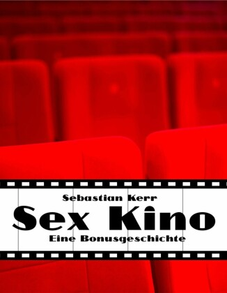 Sex Kino: Eine Bonusgeschichte