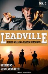 LEADVILLE #3: Sheldons Revolvergarde