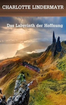 Das Labyrinth der Hoffnung