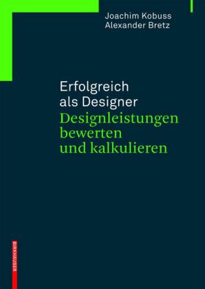 Erfolgreich als Designer - Designleistungen bewerten und kalkulieren