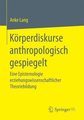 Körperdiskurse anthropologisch gespiegelt