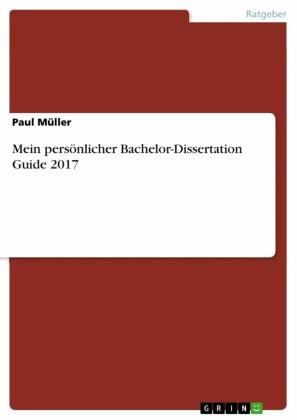 Mein persönlicher Bachelor-Dissertation Guide 2017