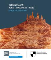 Hohenzollern - Burg, Adelshaus, Land
