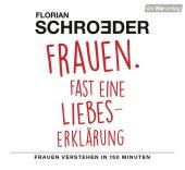 Frauen. Fast eine Liebeserklärung, 2 Audio-CDs Cover
