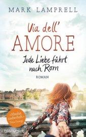 Via dell'Amore - Jede Liebe führt nach Rom Cover