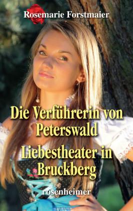 Die Verführerin von Peterswald / Liebestheater in Bruckberg