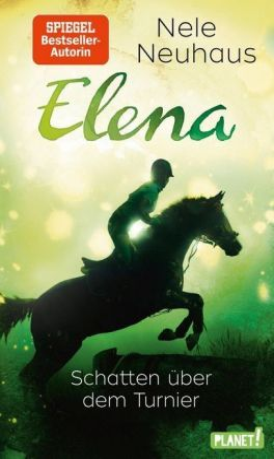 Elena - Ein Leben für Pferde - Schatten über dem Turnier