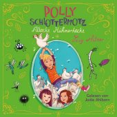 Polly Schlottermotz - Attacke Hühnerkacke, 2 Audio-CDs