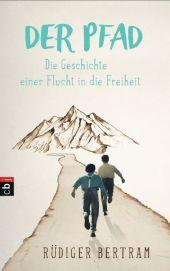 Der Pfad - Die Geschichte einer Flucht in die Freiheit Cover