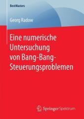 Eine numerische Untersuchung von Bang-Bang-Steuerungsproblemen