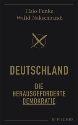Deutschland - Die herausgeforderte Demokratie