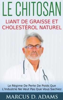 Le Chitosan - Liant de Graisse et Cholestérol Naturel