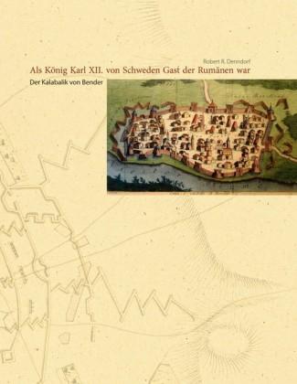 Als König Karl XII. von Schweden Gast der Rumänen war