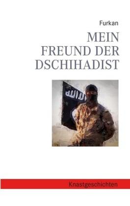 Mein Freund der Dschihadist