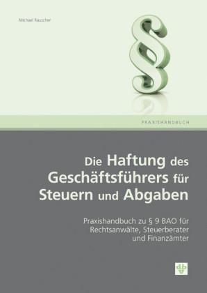 Die Haftung des Geschäftsführers für Steuern und Abgaben (Ausgabe Österreich)