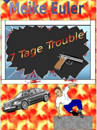 7 Tage Trouble