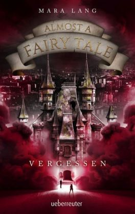 Almost a Fairy Tale - Vergessen