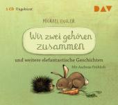 Wir zwei gehören zusammen und weitere elefantastische Geschichten, 1 Audio-CD Cover