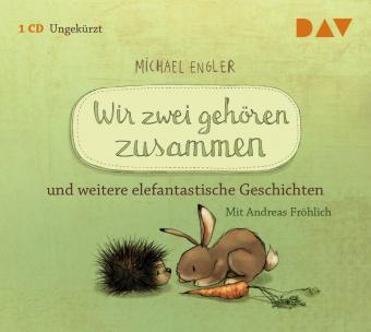 Wir zwei gehören zusammen und weitere elefantastische Geschichten, 1 Audio-CD