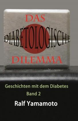 Das Diabetologische Dilemma