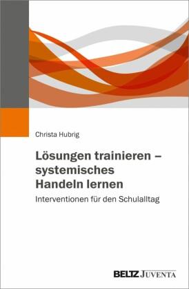 Lösungen trainieren - systemisches Handeln lernen