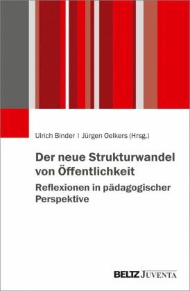Der neue Strukturwandel von Öffentlichkeit. Reflexionen in pädagogischer Perspektive