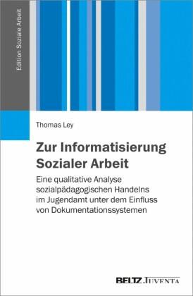 Zur Informatisierung Sozialer Arbeit