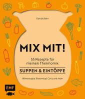 MIX MIT! 55 Rezepte für meinen Thermomix - Suppen & Eintöpfe Cover
