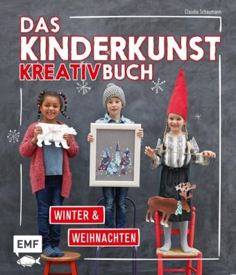 Das Kinderkunst-Kreativbuch - Winter & Weihnachten