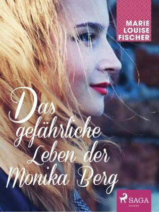 Das gefährliche Leben der Monika Berg