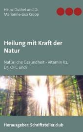 Heilung mit Kraft der Natur