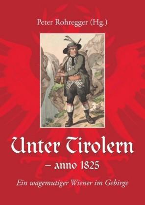 Unter Tirolern - anno 1825